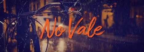 NO ME VALE